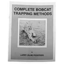 COMPLETE BOBCAT TRAPPING METHODS