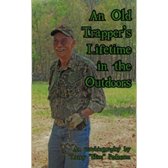 An Old Trapper's Lifetime In The Outdoors Book ON CLEARANCE