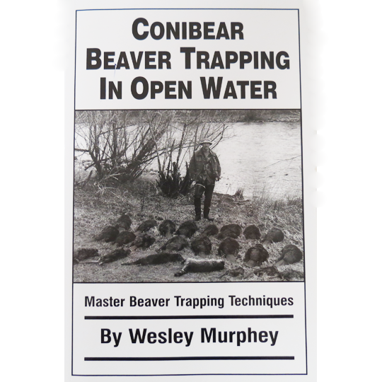 Conibear Beaver Trapping In Open Water Book CURRENTLY OUT OF STOCK