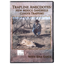 Trapline Anecdotes: New Mexico Sandhills Coyote Trapping   ON CLEARANCE