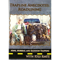 Trapline Anecdotes: Roadlining Mink, Muskrat & Raccoon ON CLEARANCE