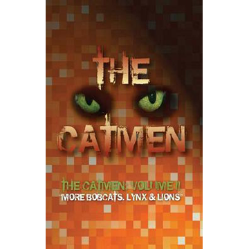 The Catmen Volume II : More Bobcats, Lynx & Lions